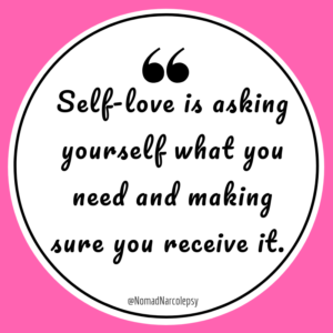 Self-love is asking yourself what you need and making sure you receive it.
